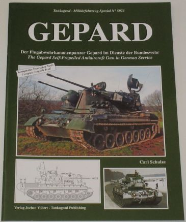 Gepard, by Carl Schulze, subtitled 'The Gepard Self-Propelled Anti Aircraft Gun in German Service'